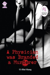 A Physician Was Branded a Murderer