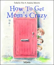 How To Get Mom's Crazy/The Key
