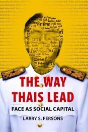 Way Thais Lead, The: Face as Social Capital