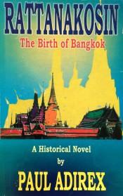 Rattanakosin: The Birth of Bangkok