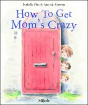 How to Get Mom's Crazy