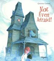 Not Even Afraid!