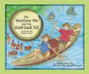 THE BROTHERS WU & THE GOOD-LUCK EEL A Tale from the Philippine Islands