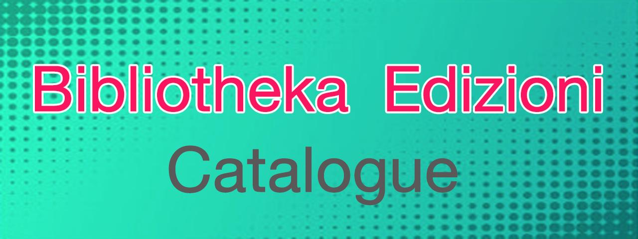 Bibliotheka Edizioni Catalogue