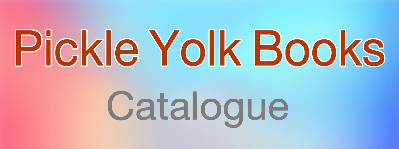 Pickle Yolk Books Catalogue